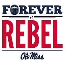 Forever a Rebel Ole Miss
